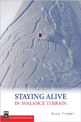 Staying Alive in Avalanche Terrain By Tremper, Bruce