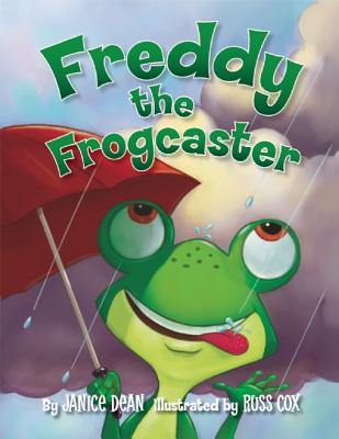 Freddy the Frogcaster By Dean, Janice